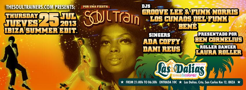 JUEVES 25 DE JULIO – SOUL TRAIN IBIZA SUMMER EDITION @ LAS DALIAS