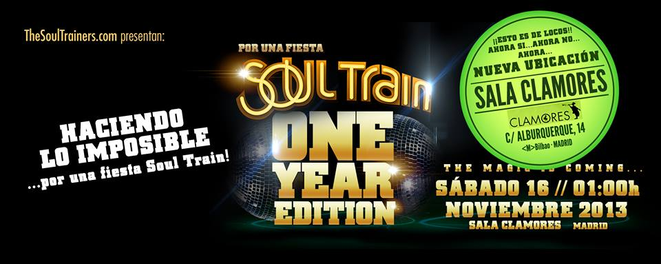 SABADO 16 NOVIEMBRE – SOUL TRAIN VII – ONE YEAR EDITION @ Sala CLAMORES