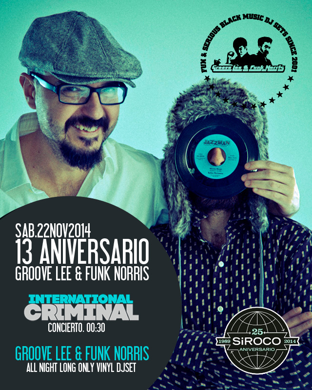 SAB 22 NOV - 13 AÑOS DE GROOVE LEE & FUNK NORRIS + INTERNATIONAL CRIMINAL