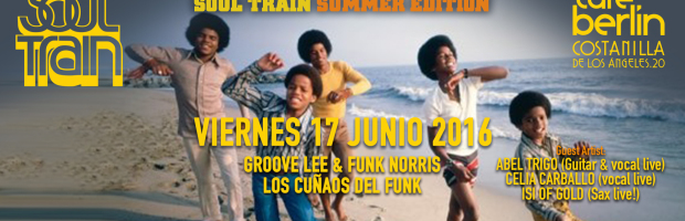 V17 Junio 2016. Soul Train Summer Edition. Café Berlín
