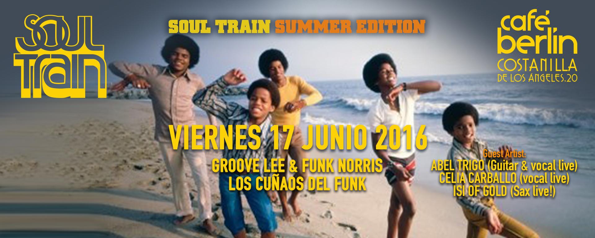 V17 Junio 2016. Soul Train Summer Edition. Café Berlín