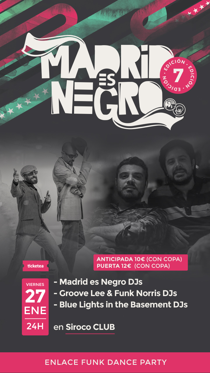 Madrid Es Negro presenta: Enlace Funk Dance Party. 27 enero 24h. Club Siroco.