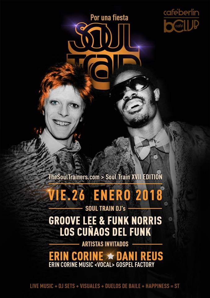 V26 enero 2018 – Soul Train XVII Edition @ The Club Café Berlín. Madrid