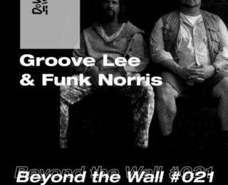 Beyond the Wall #021 Groove Lee & Funk Norris