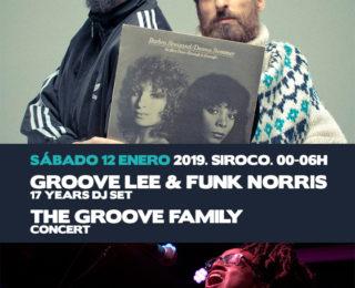 Sábado 12 Enero. 17 años de Groove Lee & Funk Norris + The Groove Family @ Siroco