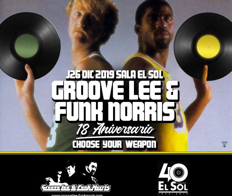 J26 Diciembre. 18 Aniversario Groove Lee & Funk Norris @ Sala El Sol.